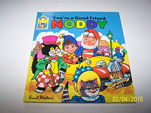 9780361074537: You're a Good Friend, Noddy! (New Noddy Library)