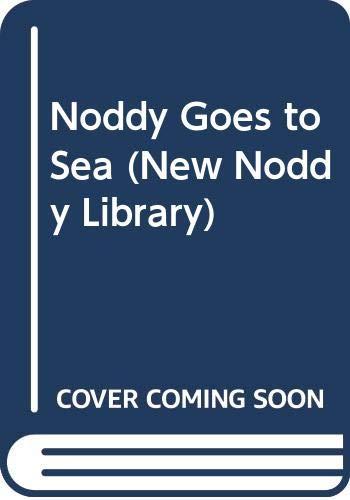 9780361078825: Noddy Goes to Sea (New Noddy Library)