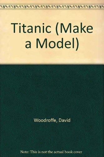 9780361085045: Titanic (Make a Model)