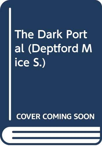 9780361085496: The Dark Portal (Deptford Mice)