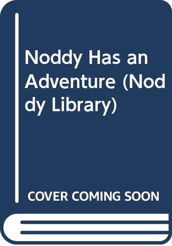 9780361086844: Noddy Has an Adventure (Noddy Library)