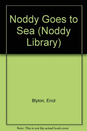 9780361086974: Noddy Goes to Sea (The Noddy Library)