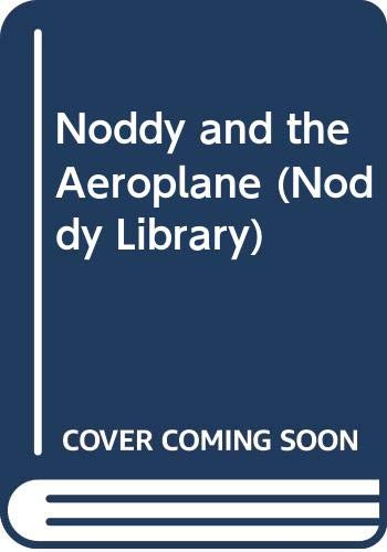 9780361090032: Noddy and the Aeroplane (Noddy Library)
