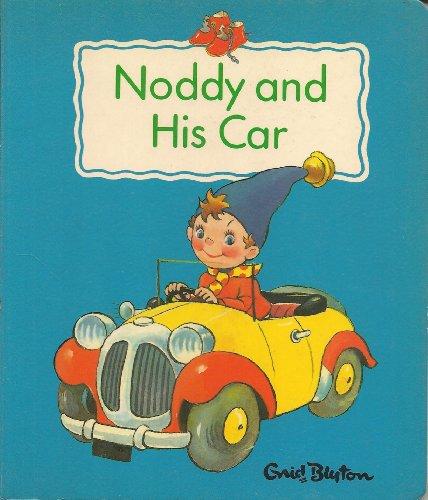 9780361090674: Noddy and His Car (Noddy Board Books)