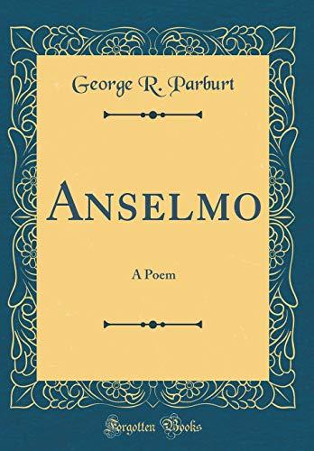 9780364062029: Anselmo: A Poem (Classic Reprint)
