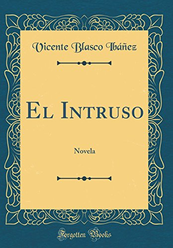 9780364126479: El Intruso: Novela (Classic Reprint)