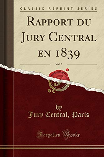 Rapport du Jury Central en 1839, Vol.: Paris, Jury Central,