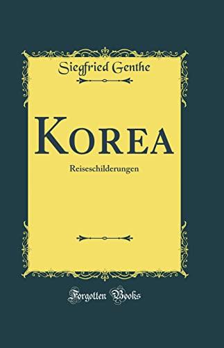 9780364266397: Korea: Reiseschilderungen (Classic Reprint) (German Edition)