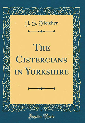 9780364289969: The Cistercians in Yorkshire (Classic Reprint)
