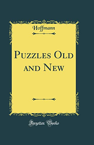 9780364518823: Puzzles Old and New (Classic Reprint)