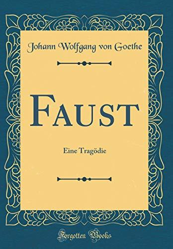 9780364724187: Faust: Eine Tragödie (Classic Reprint) (German Edition)