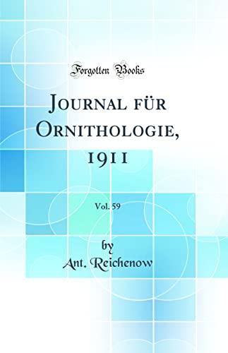 Journal für Ornithologie, 1911, Vol. 59 (Classic: Reichenow, Ant.