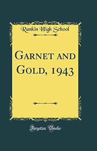 Garnet and Gold, 1943 (Classic Reprint) (Hardback): Rankin High School
