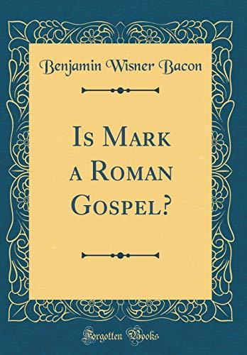 9780365162629: Is Mark a Roman Gospel? (Classic Reprint)