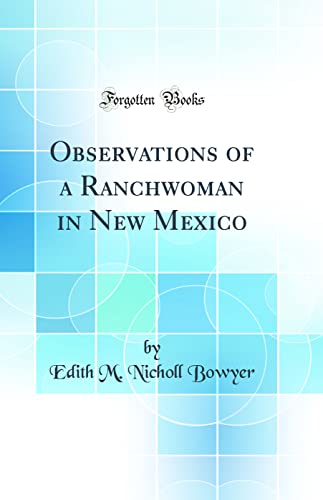 Observations of a Ranchwoman in New Mexico: Edith M Nicholl
