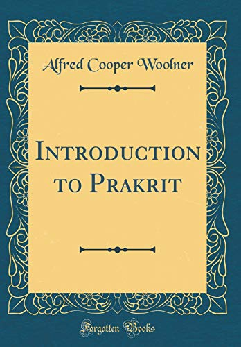9780365397885: Introduction to Prakrit (Classic Reprint)