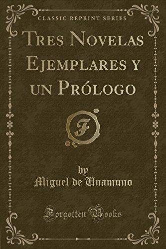 9780365446491: Tres Novelas Ejemplares y un Prólogo (Classic Reprint) (Spanish Edition)