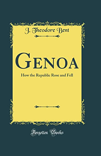 9780365447399: Genoa: How the Republic Rose and Fell (Classic Reprint)