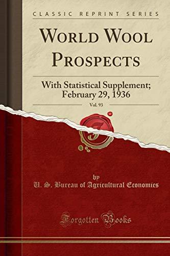 World Wool Prospects, Vol. 93: With Statistical: U S Bureau