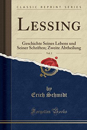 Lessing, Vol 2 Geschichte Seines Lebens und Seiner Schriften Zweite Abtheilung Classic Reprint - Erich Schmidt