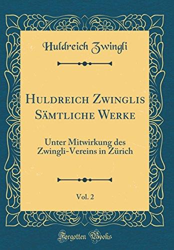 9780366439157: Huldreich Zwinglis Sämtliche Werke, Vol. 2: Unter Mitwirkung Des Zwingli-Vereins in Zürich (Classic Reprint)