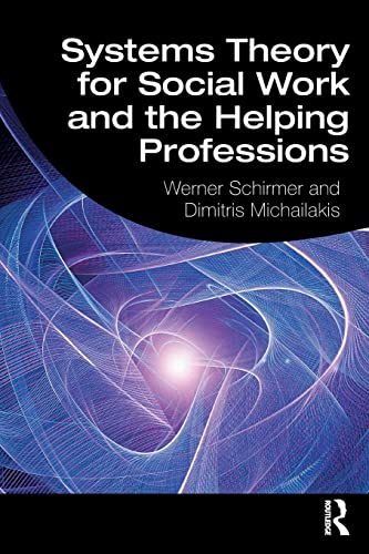 9780367076900: Systems Theory for Social Work and the Helping Professions