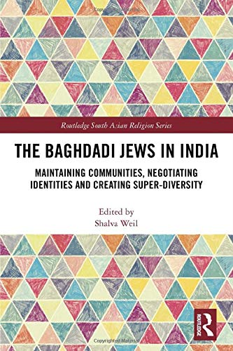9780367203252: The Baghdadi Jews in India: Maintaining Communities, Negotiating Identities and Creating Super-Diversity