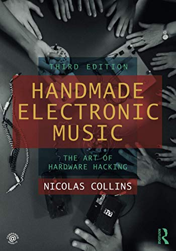 9780367210106: Handmade Electronic Music: The Art of Hardware Hacking