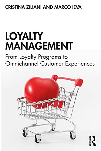 9780367210724: Loyalty Management: From Loyalty Programs to Omnichannel Customer Experiences