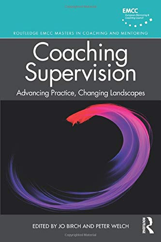 9780367255657: Coaching Supervision: Advancing Practice, Changing Landscapes (Routledge EMCC Masters in Coaching and Mentoring)