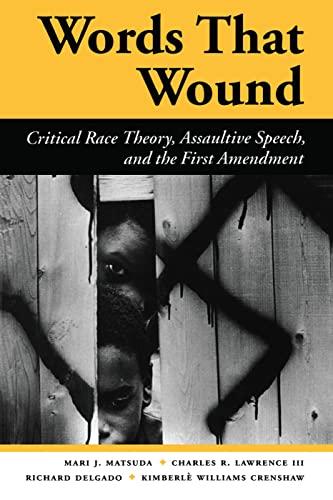Words That Wound: Critical Race Theory, Assaultive: MATSUDA, MARI J;