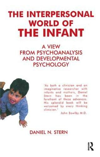 9780367328085: The Interpersonal World of the Infant: A View from Psychoanalysis and Developmental Psychology