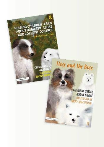 9780367344511: Helping Children Learn About Domestic Abuse and Coercive Control: A 'Floss and the Boss' Storybook and Professional Guide