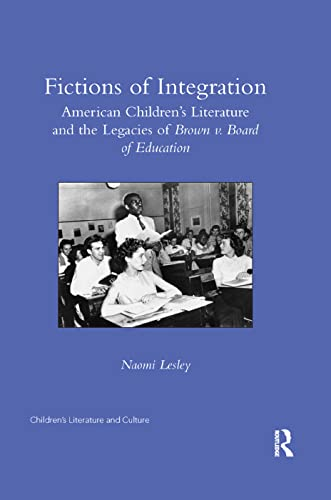 Fictions of Integration: American Children's Literature and: Lesley, Naomi