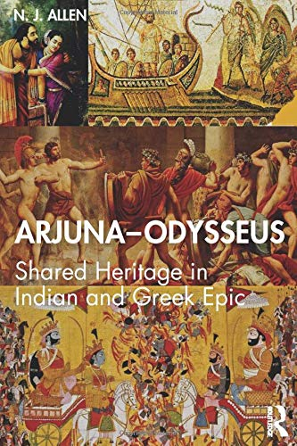 9780367348304: Arjuna–Odysseus: Shared Heritage in Indian and Greek Epic