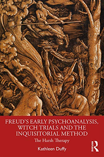 Freud's Early Psychoanalysis, Witch Trials and the: Duffy, Kathleen