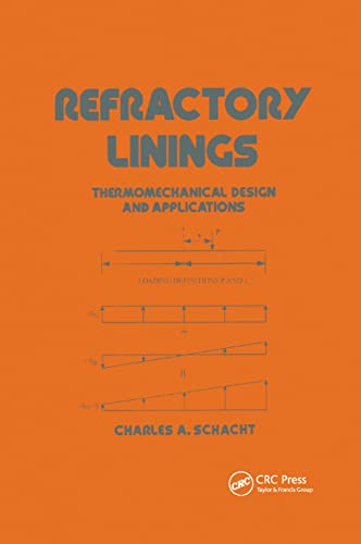 9780367401900: Refractory Linings: ThermoMechanical Design and Applications (Mechanical Engineering)