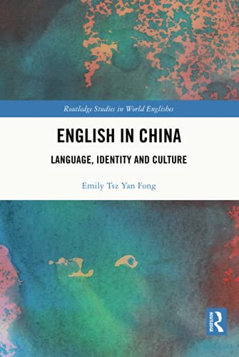 Emily Tsz Yan (University of Hong Kong) Fong, English in China