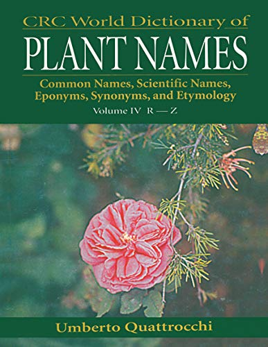 9780367447502: CRC World Dictionary of Plant Names: Common Names, Scientific Names, Eponyms. Synonyms, and Etymology