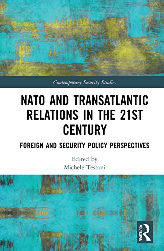 9780367492779: NATO and Transatlantic Relations in the 21st Century: Foreign and Security Policy Perspectives