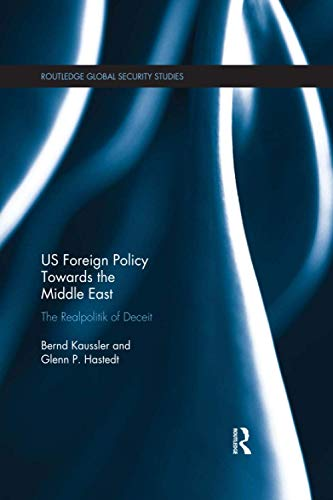 9780367595333: US Foreign Policy Towards the Middle East: The Realpolitik of Deceit