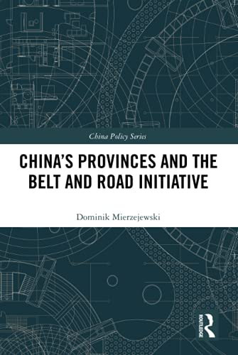 Dominik Mierzejewski, China`s Provinces and the Belt and Road Initiative