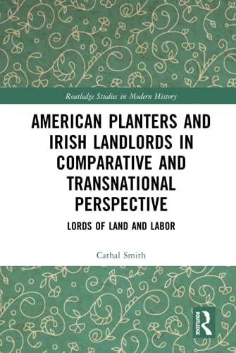 China) Smith  Cathal (Zhejiang International Studies University, American Planters and Irish Landlords in Comparative and Transnational Perspective