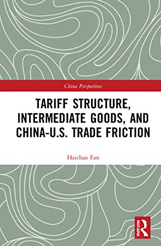 Haichao Fan, Tariff Structure, Intermediate Goods, and China-U.S. Trade Friction