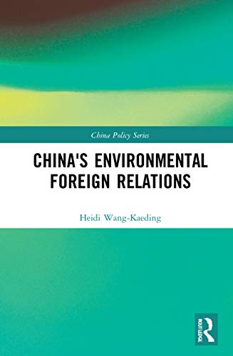 Heidi Wang-Kaeding, China`s Environmental Foreign Relations