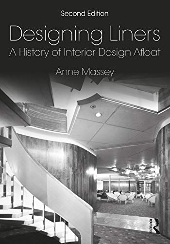 9780367858964: Designing Liners: A History of Interior Design Afloat
