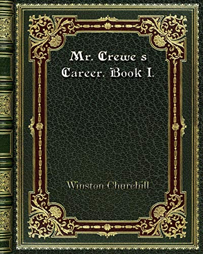 Stock image for Mr. Crewe's Career. Book I. for sale by Discover Books