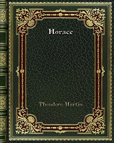 Horace (Paperback): Theodore Martin