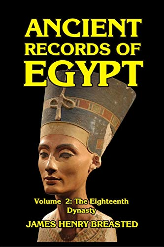 9780368869815: Ancient Records of Egypt Volume II: The Eighteenth Dynasty