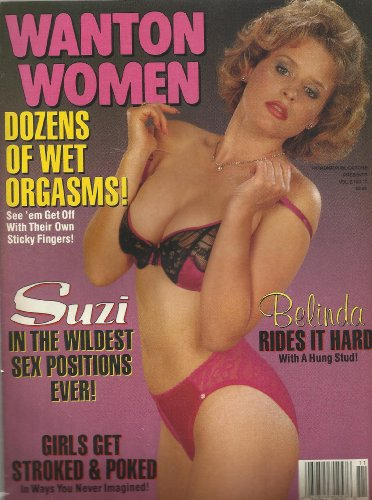 9780368937415: Wanton Women Vol. 2 No. 11 Suzi in the Wildest Sex Positions Ever! Belinda Rides It Hard with a Hung Stud!